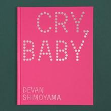 <cite>Cry, Baby. Devan Shimoyama</cite> catalog