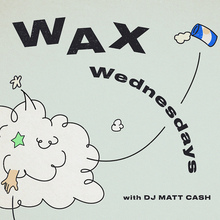 Wax Wednesdays