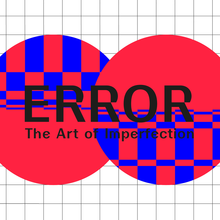 <cite>Error – The Art of Imperfection</cite>, Ars Electronica Berlin