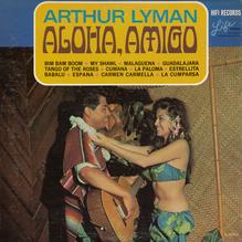 Arthur Lyman – <cite>Aloha, Amigo</cite> album art