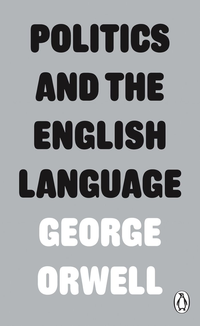 Politics And The English Language by George Orwell (Penguin)