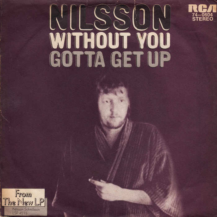 """""""Without You""""/ """"Gotta Get Up"""" – Nilsson"""