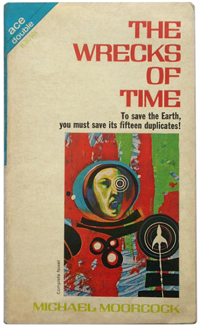 The Wrecks Of Time by Michael Moorcock (Ace) 1