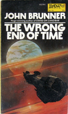 <cite>The Wrong End of Time</cite> by John Brunner (DAW)