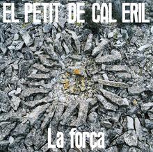El Petit de Cal Eril – <cite>La força </cite>album art