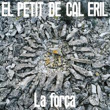<cite>La força – </cite>El Petit de Cal Eril