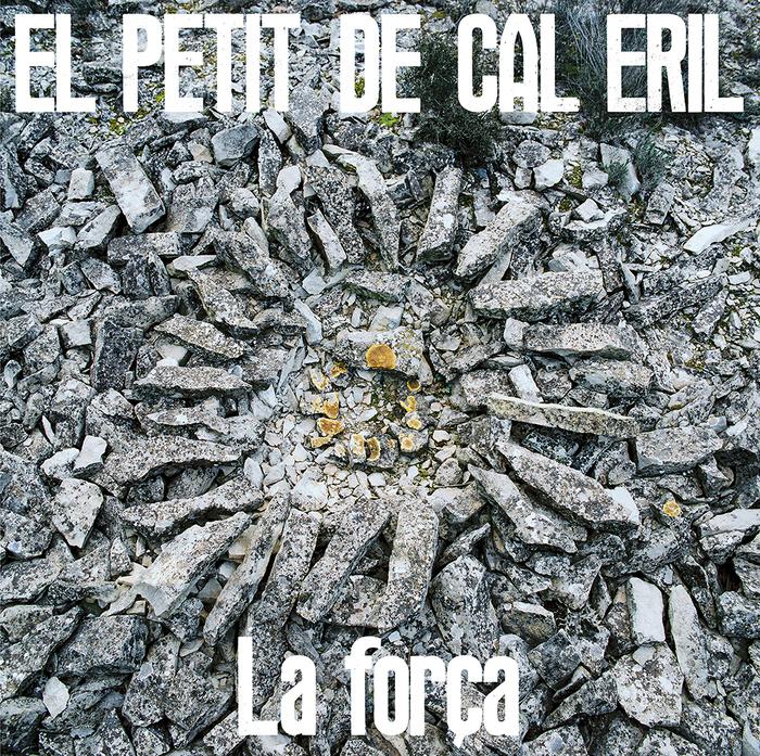 El Petit de Cal Eril – La força album art 1