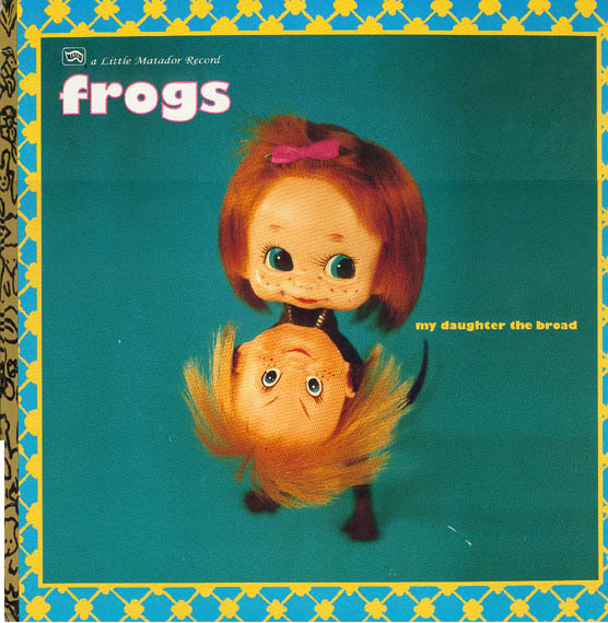 The Frogs – My Daughter The Broad album cover