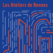 Les Ateliers de Rennes 2008–2018 Futuro