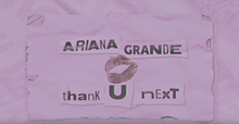 "Ariana Grande, ""thank u, next"" lyric  video"