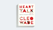<cite>Heart Talk</cite> – Cleo Wade