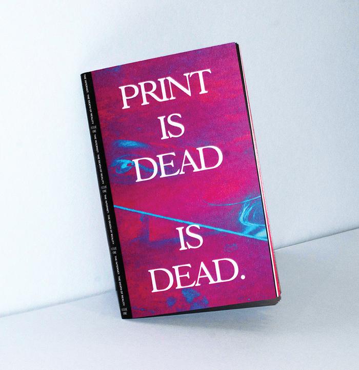 Print is Dead is Dead. 1