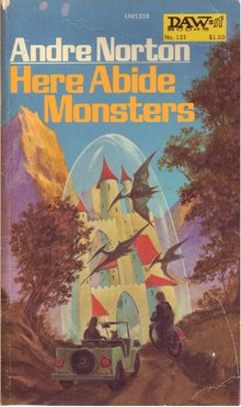 <cite>Here Abide Monsters – </cite>Andre Norton (DAW Books)