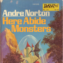 <cite>Here Abide Monsters</cite> by Andre Norton (DAW)