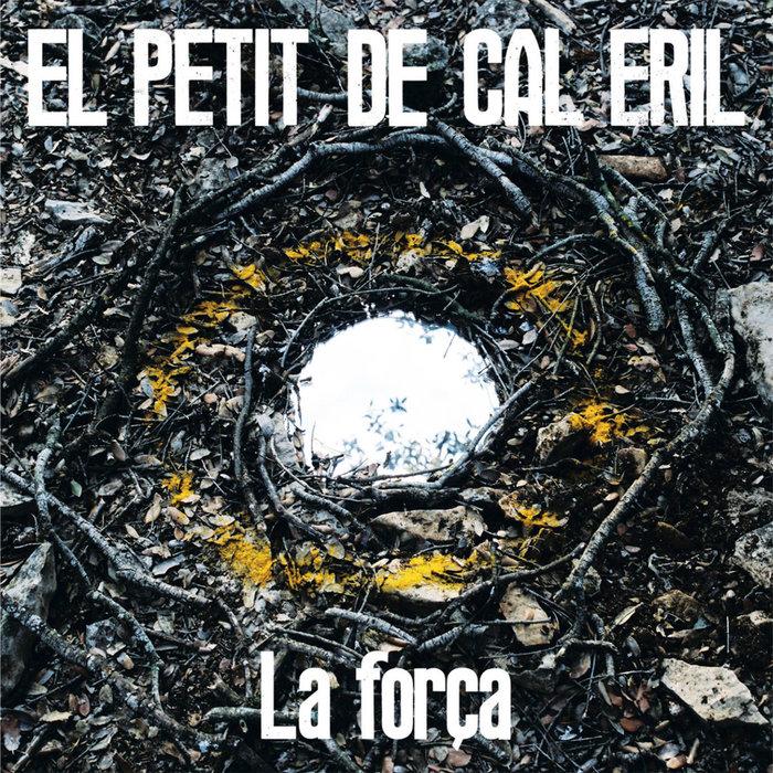 El Petit de Cal Eril – La força album art 4
