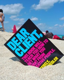 <cite>Dear Client: This Book Will Teach You How to Get What You Want from Creative People</cite> – Bonnie Siegler