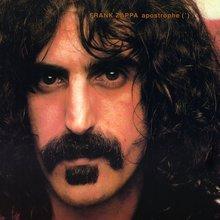 <cite>Apostrophe (') </cite>– Frank Zappa