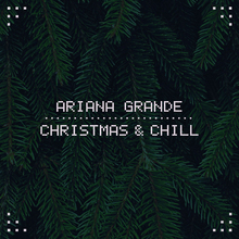 Ariana Grande – <cite>Christmas &amp; Chill</cite> EP cover