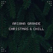 <cite>Christmas &amp; Chill</cite> – Ariana Grande