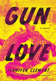 <cite>Gun Love</cite> – Jennifer Clement (Hogarth)