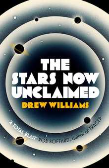 <cite>The Stars Now Unclaimed</cite> – Drew Williams (Simon &amp; Schuster)