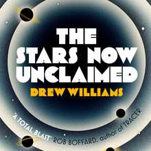 <cite>The Stars Now Unclaimed</cite> – Drew Williams (Simon & Schuster)