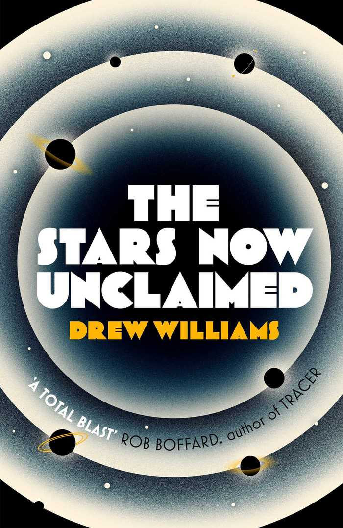 The Stars Now Unclaimed – Drew Williams (Simon & Schuster) 1