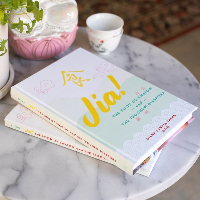 Jia! The Food of Swatow and the Teochew Diaspora – Diana Danxia Zheng 2