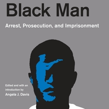 <cite>Policing the Black Man: Arrest, Prosecution, and Imprisonment</cite>