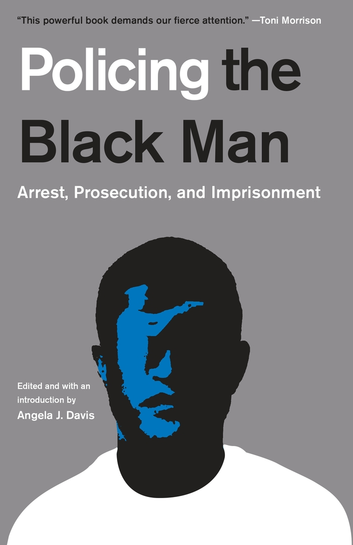 Policing the Black Man: Arrest, Prosecution, and Imprisonment 1
