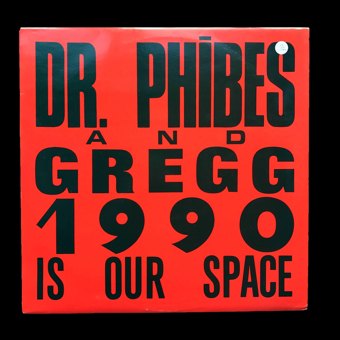 """""""1990 Is Our Space"""" – Dr Phibes & Gregg 1"""