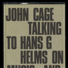 <cite>John Cage Talking to Hans G Helms on Music and Politics</cite>