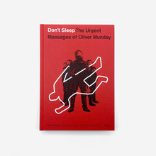 <cite>Don't Sleep: The Urgent Messages of Oliver Munday</cite>