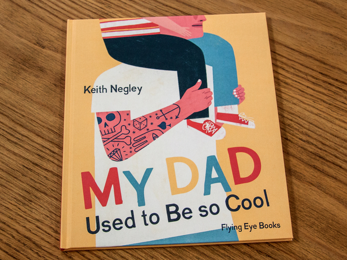 My Dad Used to Be so Cool – Keith Negley 1
