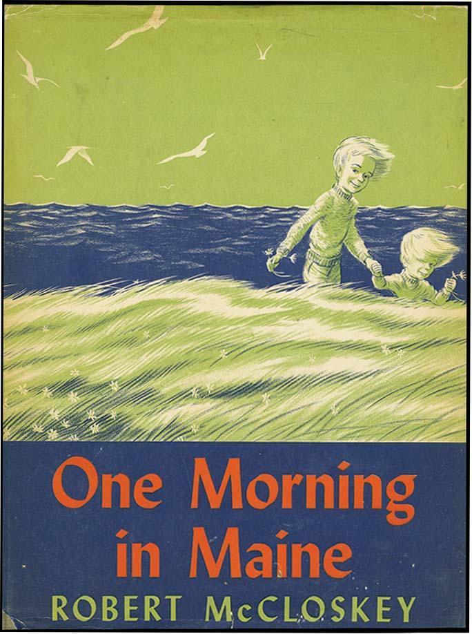 One Morning In Maine – Robert McCloskey (Viking) 1