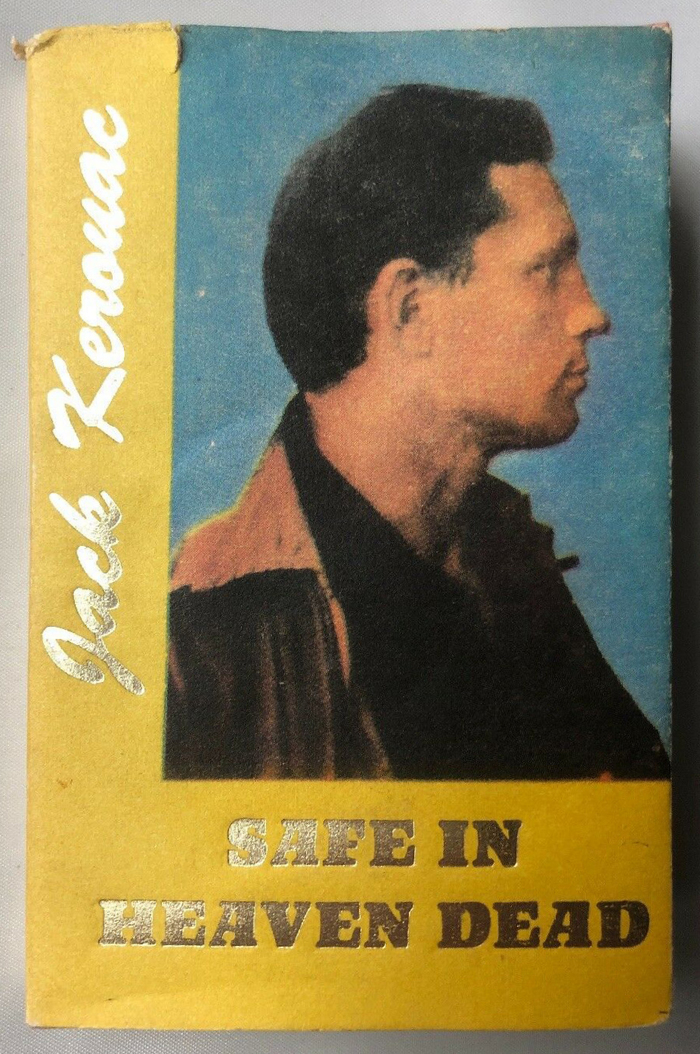 #42, Safe in Heaven Dead by Jack Kerouac (1990)