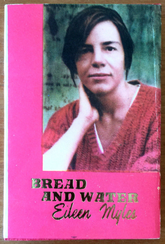 #3, Bread and Water by Eileen Myles