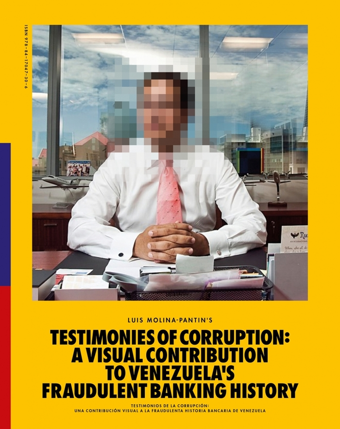 Testimonies of Corruption, A visual contribution to Venezuela's fraudulent banking history by Luis Molina-Pantin 1