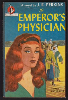 <cite>The Emperor's Physician</cite> by J.R. Perkins (Pocket Books)