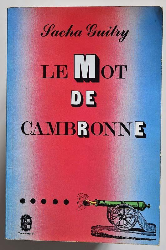 Le Mot De Cambronne – Sacha Guitry