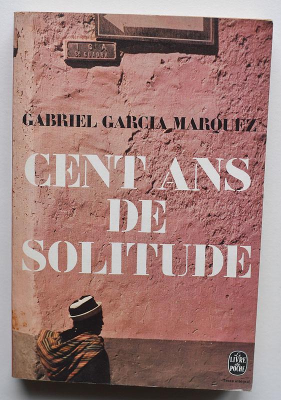 Cent Ans de Solitude – Gabriel García Márquez (LeLivre de Poche)