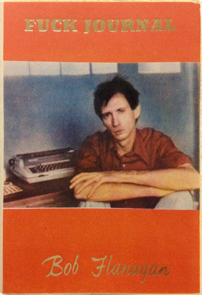 #13, Fuck Journal by Bob Flanagan (1987)