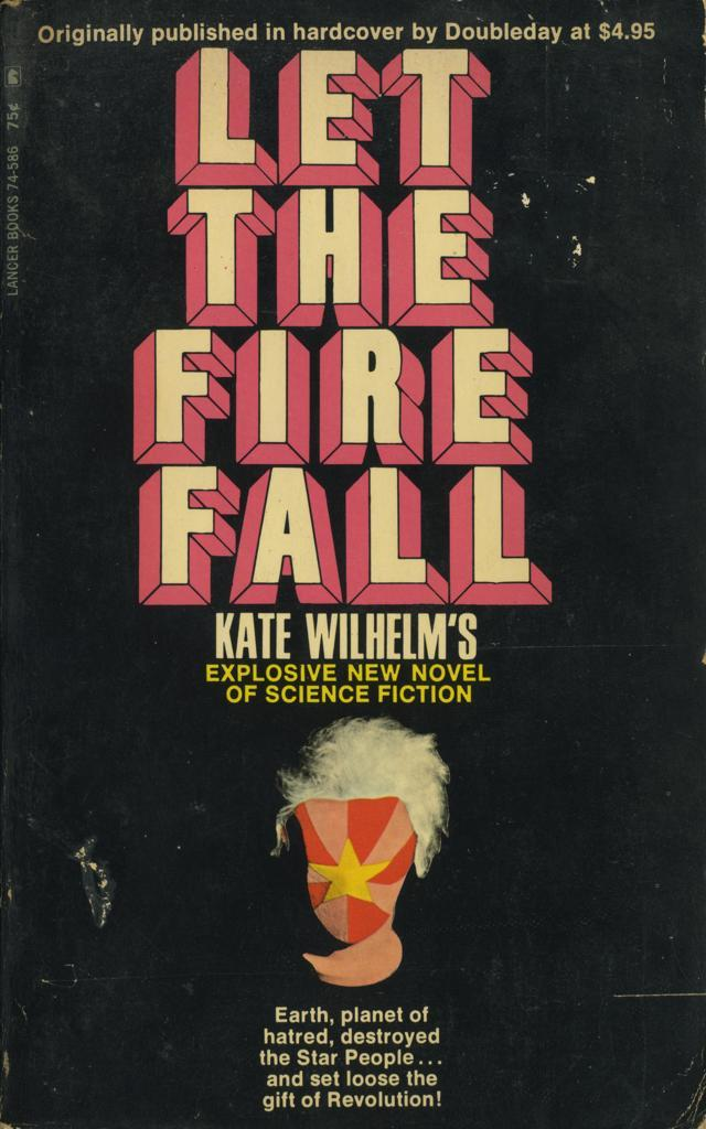 Let The Fire Fall – Kate Wilhelm (Doubleday, Lancer) 2