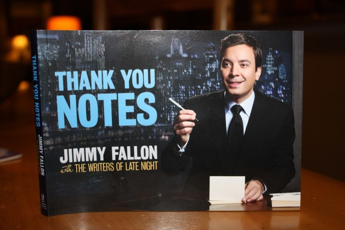 "One of Fallon's weekly gags on Late Night was called ""Thank You Notes."" The sketch was a hit for the show and was made into a book. The first book spawned a sequel. Fallon has carried this over to The Tonight Show."