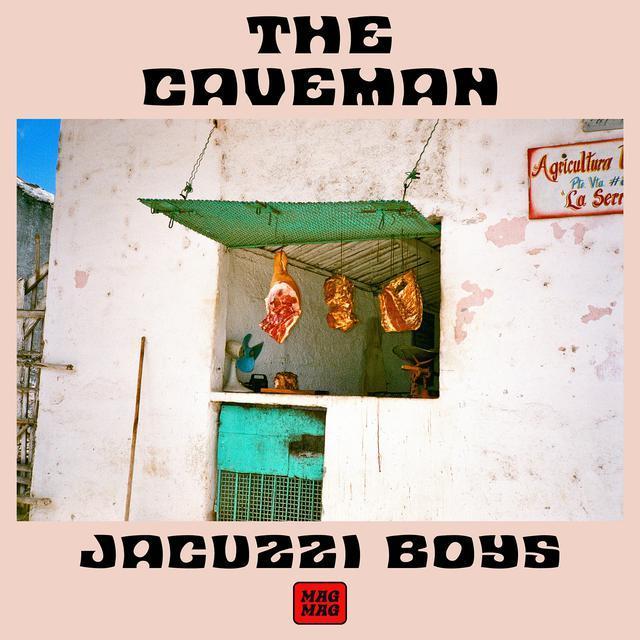 """""""The Caveman"""" – Jacuzzi Boys"""