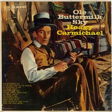 <cite>Ole Buttermilk Sky</cite> – Hoagy Carmichael