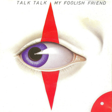 "Talk Talk – ""My Foolish Friend"" single cover"