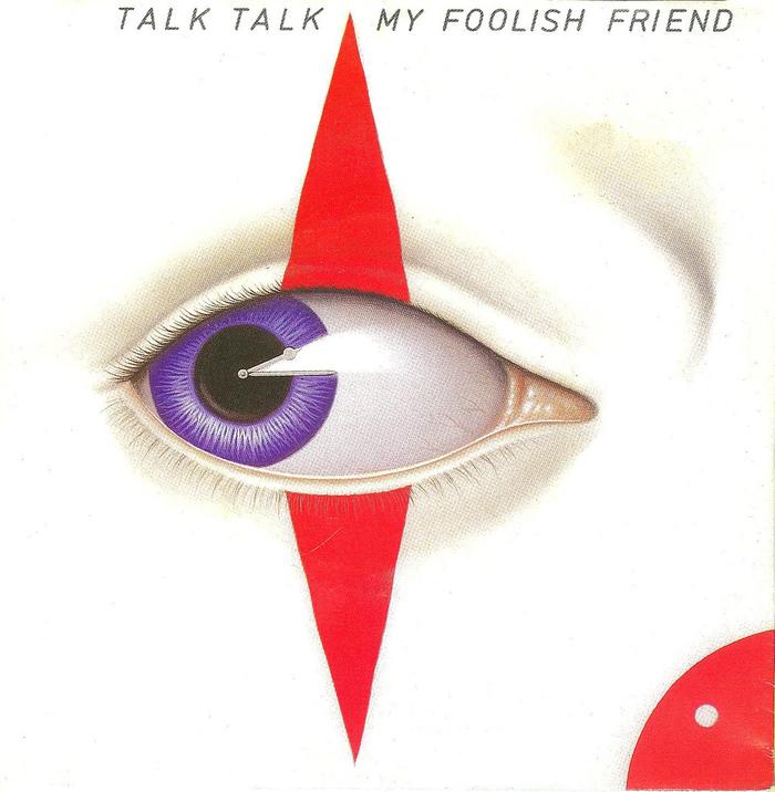 """Talk Talk – """"My Foolish Friend"""" single cover 1"""