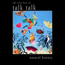 <cite>natural history: the very best of talk talk</cite>