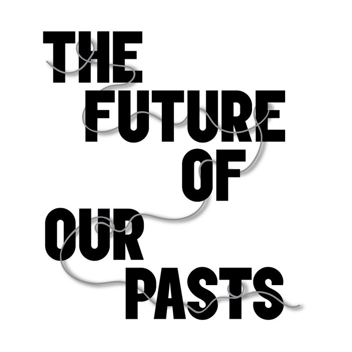 The Future of our Pasts festival 1